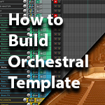 Orchestral Template for Beginners